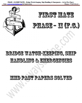 Bridge Watchkeeping, Safety MMD Solved Past Papers Chief Mate Phase 2